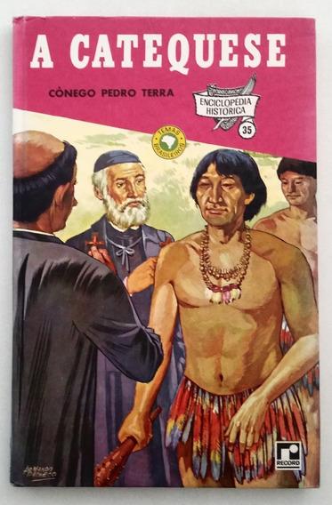 Enciclopédia Histórica 30: A Conquista Do Rio Amazonas