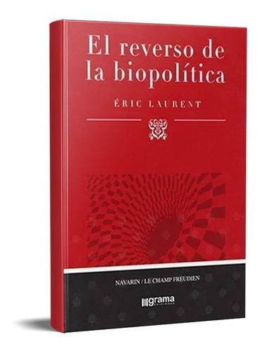 Reverso De La Biopolítica Eric Laurent Enric Berenguer (gr)