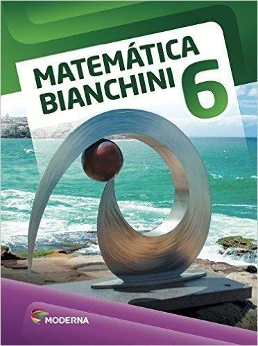 Matemática Bianchini - 6º Ano - 8ª Ed. 2016