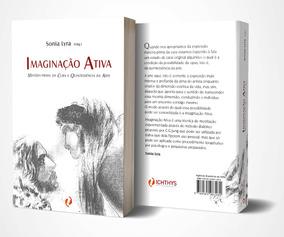 Livro Imaginação Ativa Matéria-prima Da Cura Sonia Lyra Org