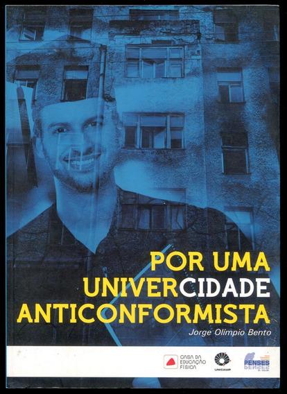 Por Uma Universidade Anticonformista - Frete Só $15 - L.2268