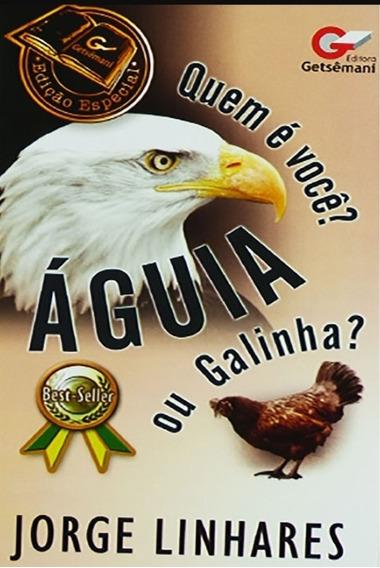 Livro Águia Ou Galinha - Pr. Jorge Linhares