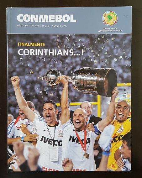 Revista Conmebol 2012 Corinthians Campeão Libertadores Nº132