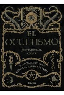 El Ocultismo - John Greer - Libro Nuevo - Librero