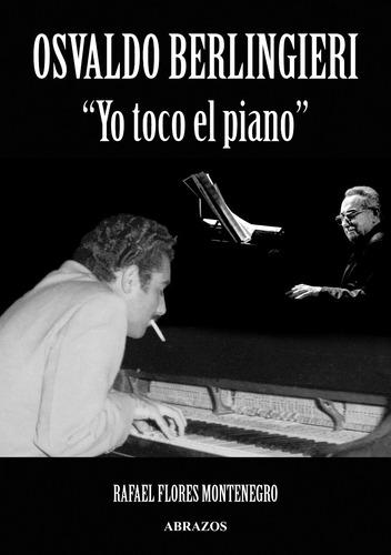 Imagen 1 de 1 de Osvaldo Berlingieri, Yo Toco El Piano