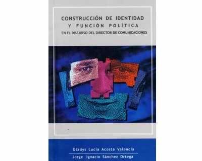 Construcción De Identidad Y Función Política En El Discurso