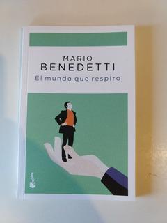 El Mundo Que Respiro Mario Benedetti