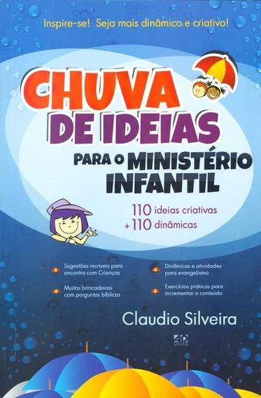 Livro Claudio Silveira - Chuva De Idéias Para Min.infantil