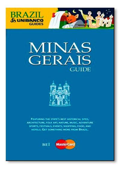 Minas Gerais: Guide - Coleção Brazil Unibanco Guides