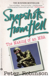 C2 Peter Robinson -snapshots From Hell: The Making Of An Mba