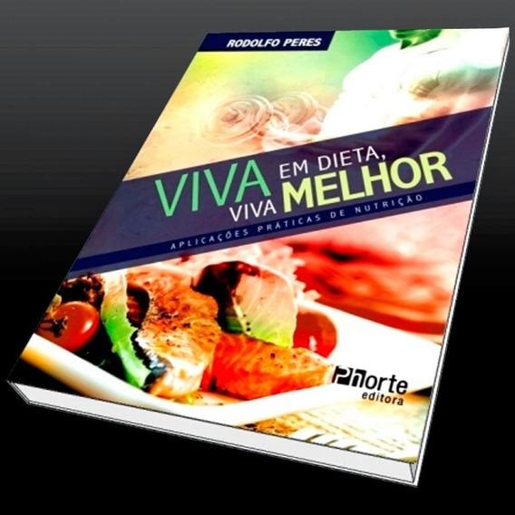 Livro Viva Em Dieta Viva Melhor