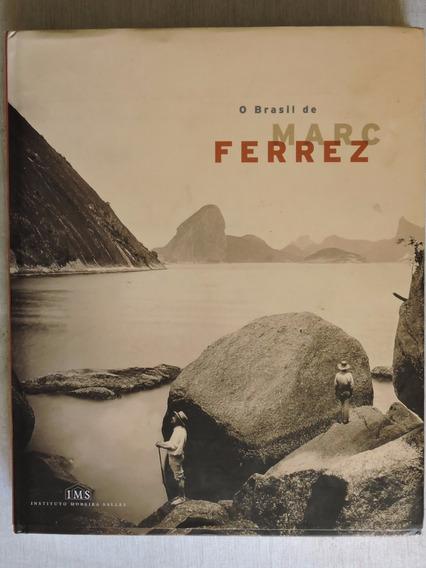 Brasil De Marc Ferrez Fotografia 320 Pgs 180 Fotos 2005