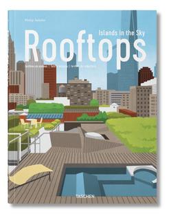Rooftops Islands In The Sky - Philip Jodidio - Taschen