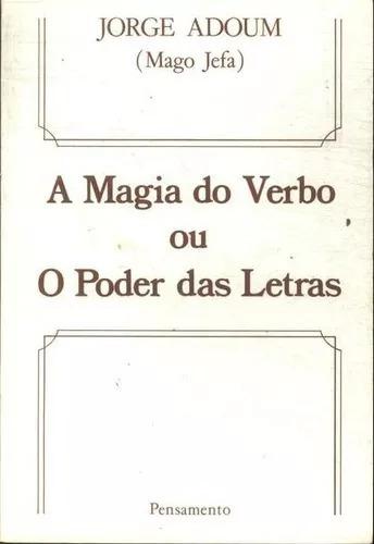 Livro A Magia Do Verbo Ou O Poder Das Letras - Jorge Adoum