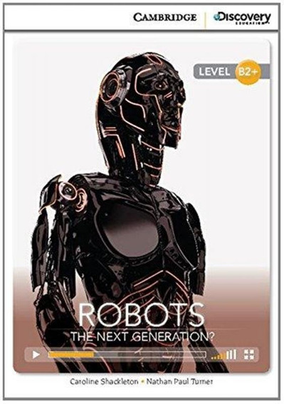 Robots - The Next Generation? - Camb.discov.ed.inter.readers