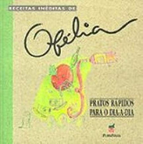 Receitas Ineditas De Ofelia - Pratos Rap Ofelia Ramos
