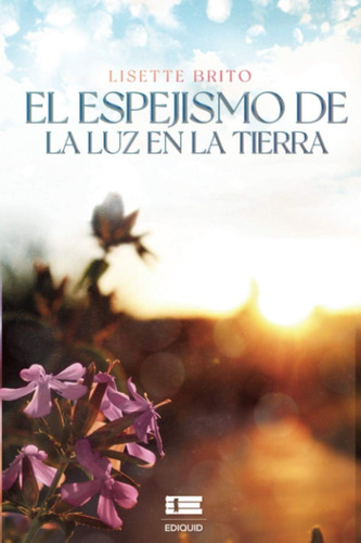 El Espejismo De La Luz En La Tierra - Original!