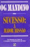 Sucesso A Maior Missão Og Mandino