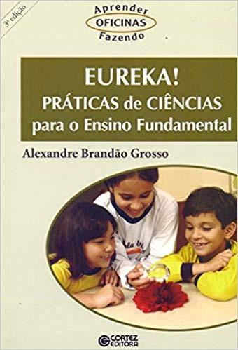 Eureka Praticas De Ciencias Para O Ensin Alexandre Brandao