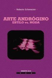 Libro - Arte Androgino Estilo Vs Moda (rustica) - Echavarren
