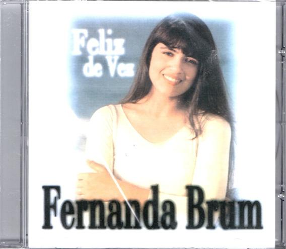 Cd Fernanda Brum - Feliz De Vez
