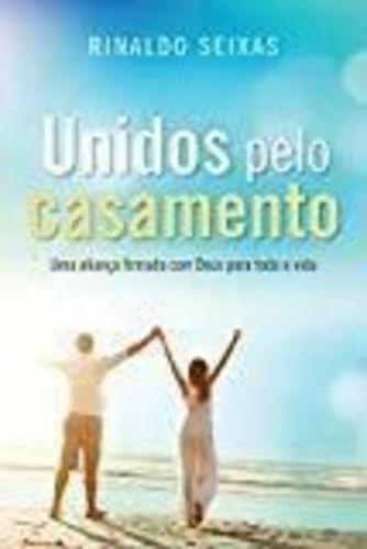 Livro Unidos Pelo Casamento Rinaldo Luiz De Seixas Pereira