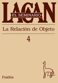 Seminario 4 - La Relación Del Objeto De Jacques Lacan-paidós