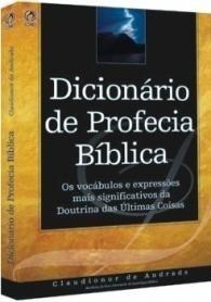 Dicionário De Profecia Bíblica Livro Cpad Escatologia