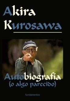 Imagen 1 de 3 de Autobiografía O Algo Así, Akira Kurosawa, Fundamentos