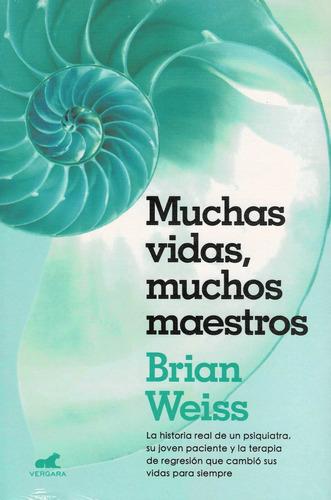 Imagen 1 de 6 de  Muchas Vidas, Muchos Maestros - Brian Weiss - Ed. Vergara