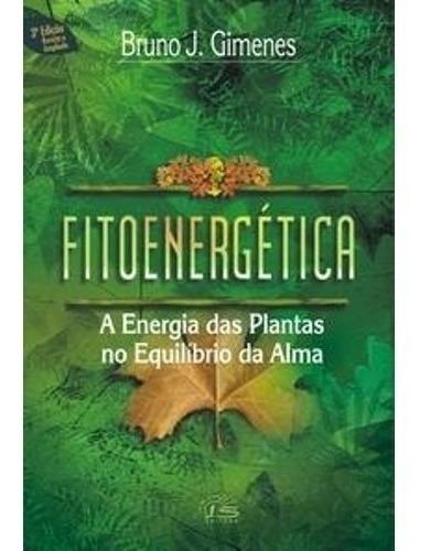 Livro - Fitoenergetica Energia Das Plantas - Luz Da Serra
