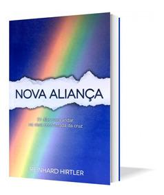Livro Nova Aliança - Reinhard Hirtler - Radicais Livres