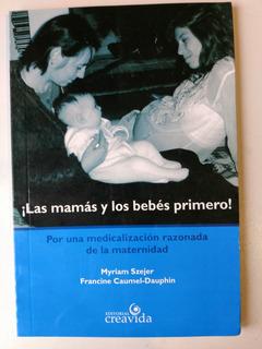 Las Mamas Y Los Bebes Primero Miriam Szejer