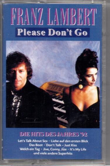 K7 Franz Lambert - Please Don´t Go.- Fita Importada!!!