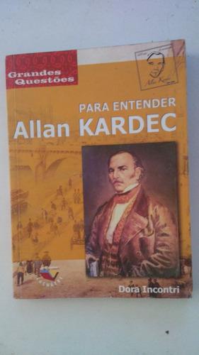 Livro Para Entender Allan Kardec - Dora Incontri
