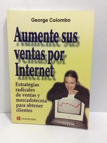 9900989db Libro Aumente Sus Ventas Por Internet Mercadotecniaseminuevo