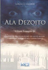 Livro Ala Dezoito - Romance Espírita - Wilson Frungilo Jr.