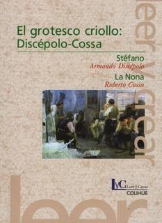 El Grotesco Criollo: Discepolo-cossa - Stefano, La Nonna