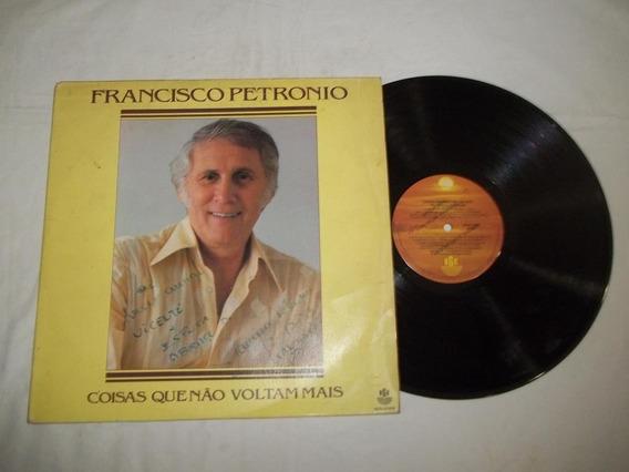Lp Vinil - Francisco Petrônio - Coisas Que Não Voltam Mais