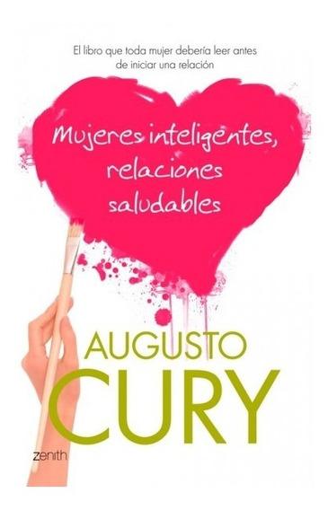Mujeres Inteligentes Relaciones Saludables - Cury Augusto