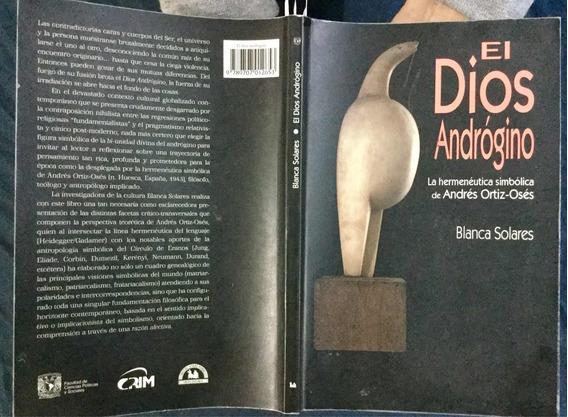 El Dios Andrógino Andrés Ortiz Osés. Blanca Solares. 1a. Ed.