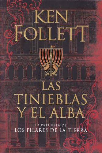 Las Tinieblas Y El Alba / Ken Follett