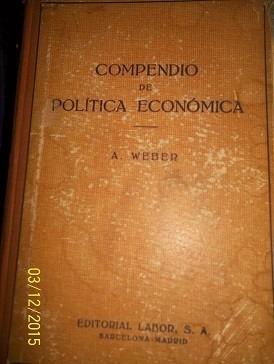 Compendio De Política Económica - A Weber - Labor - A47