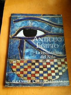 Antiguo Egipto La Civilización Del Nilo