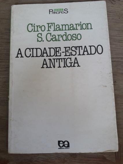 Livro A Cidade Estado Antiga - Ciro Flamarion