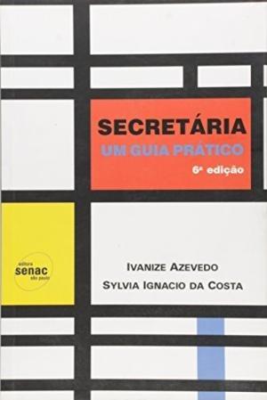 Secretária: Um Guia Completo Ivanize Azevedo/ S