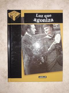 Luz Que Agoniza - Libro + Dvd (colección Aguilar Nuevo)