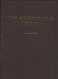 The Art Treasures Of Europe / Charles Wentinck 1974