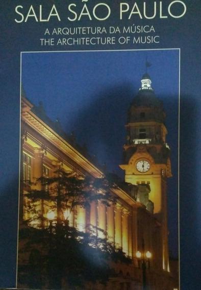 Livro: Sala São Paulo - A Arquitetura Da Música