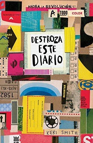 Destroza Este Diario : Ahora La Revoluciã³n Es A Todo Col